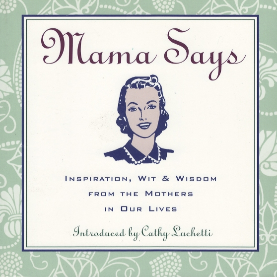 Mama Says by Cathy Luchetti