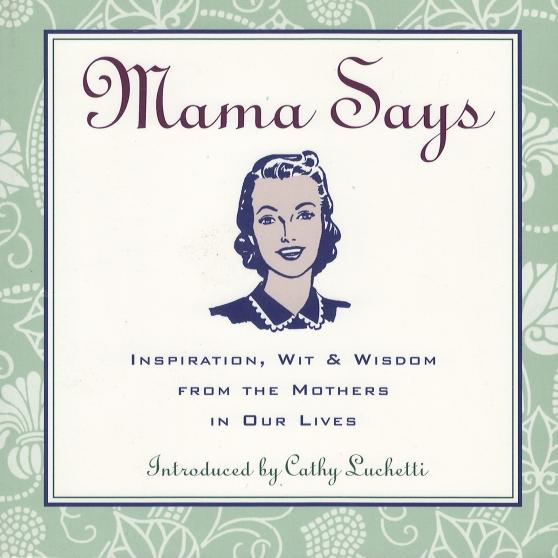 Mama Says by Cathy Luchetti