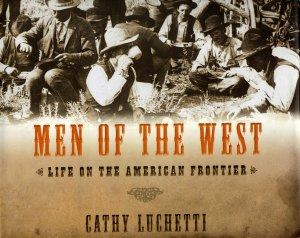 Men of the West by Cathy Luchetti.