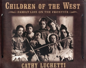 Children of the West by Cathy Luchetti